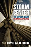 Storm Center: The Supreme Court in American Politics (Tenth Edition)