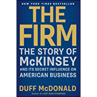 The Firm: The Story of McKinsey and Its Secret Influence on American Business (English Edition)