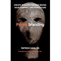 Primalbranding: Create Belief Systems That Attract Communities