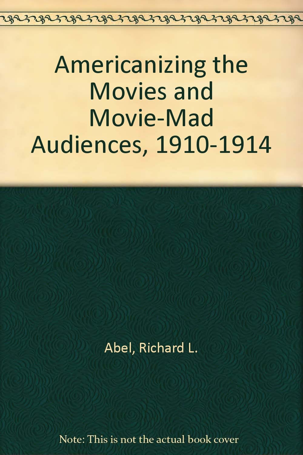 """Download Americanizing the Movies and """"Movie-Mad"""" Audiences, 1910-1914 pdf epub"""