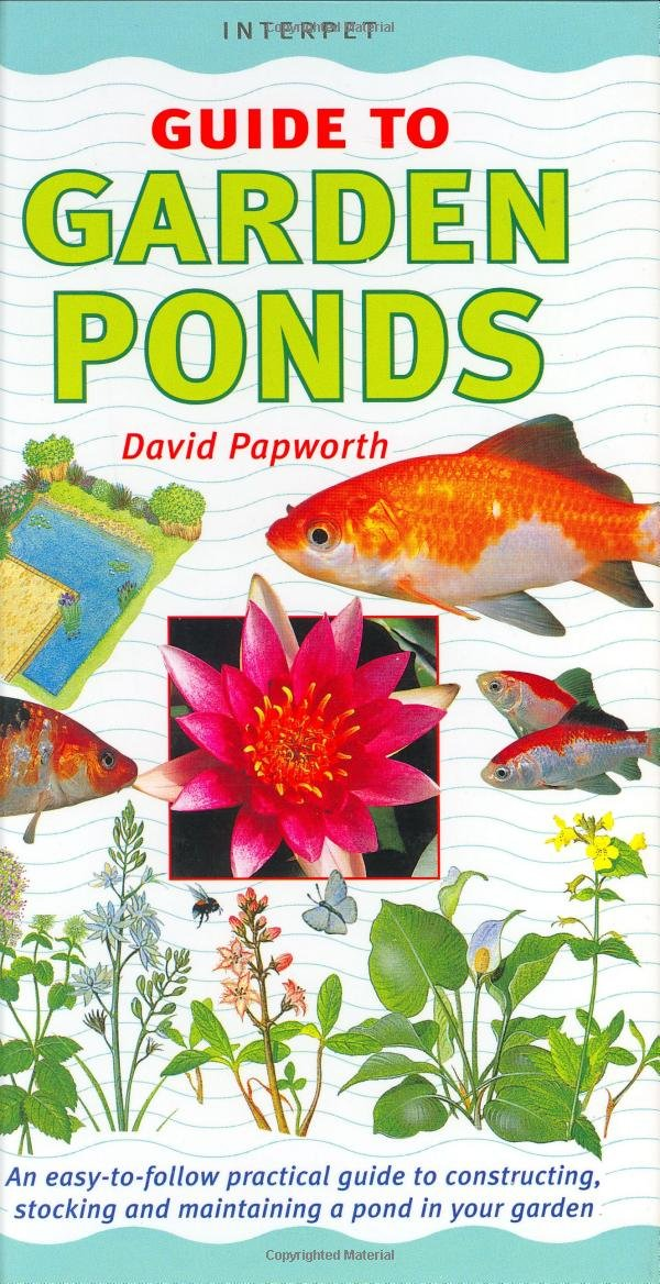Read Online Garden Ponds: An Easy-To-Follow Practical Guide to Constructing, Stocking and Maintaining a Pond in Your Garden (Interpet Guide To...) PDF
