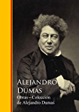 Obras Completas - Colección de Alejandro Dumas: Biblioteca de Grandes Escritores I