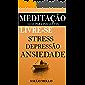 Meditação Guia para Iniciantes: Livre-se,  Stress, Depressão, Ansiedade