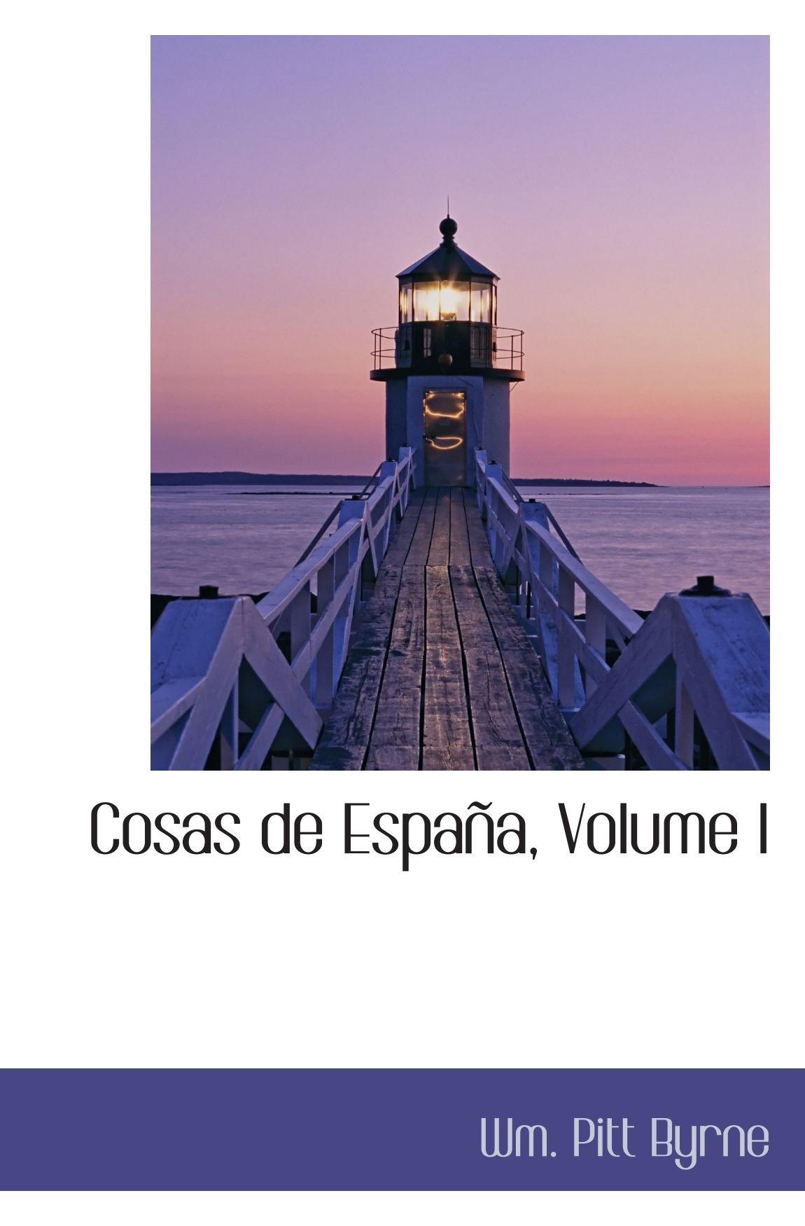 Cosas de España, Volume I: Amazon.es: Byrne, Wm. Pitt: Libros