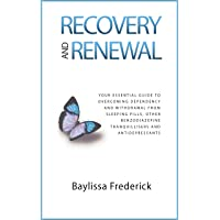 Recovery and Renewal: Your essential guide to overcoming dependency and withdrawal from sleeping pills, other benzodiazepine tranquillisers and antidepressants