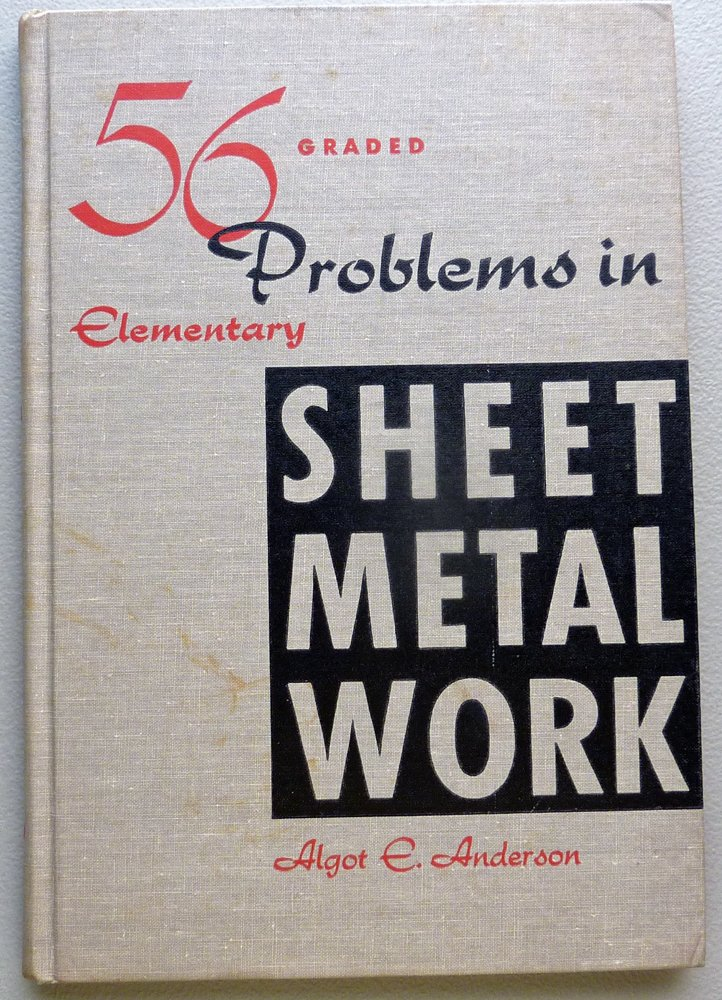 56 GRADED PROBLEMS IN ELEMENTARY SHEET METAL WORK