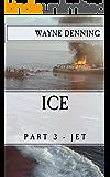 ICE: Part 3 - Jet