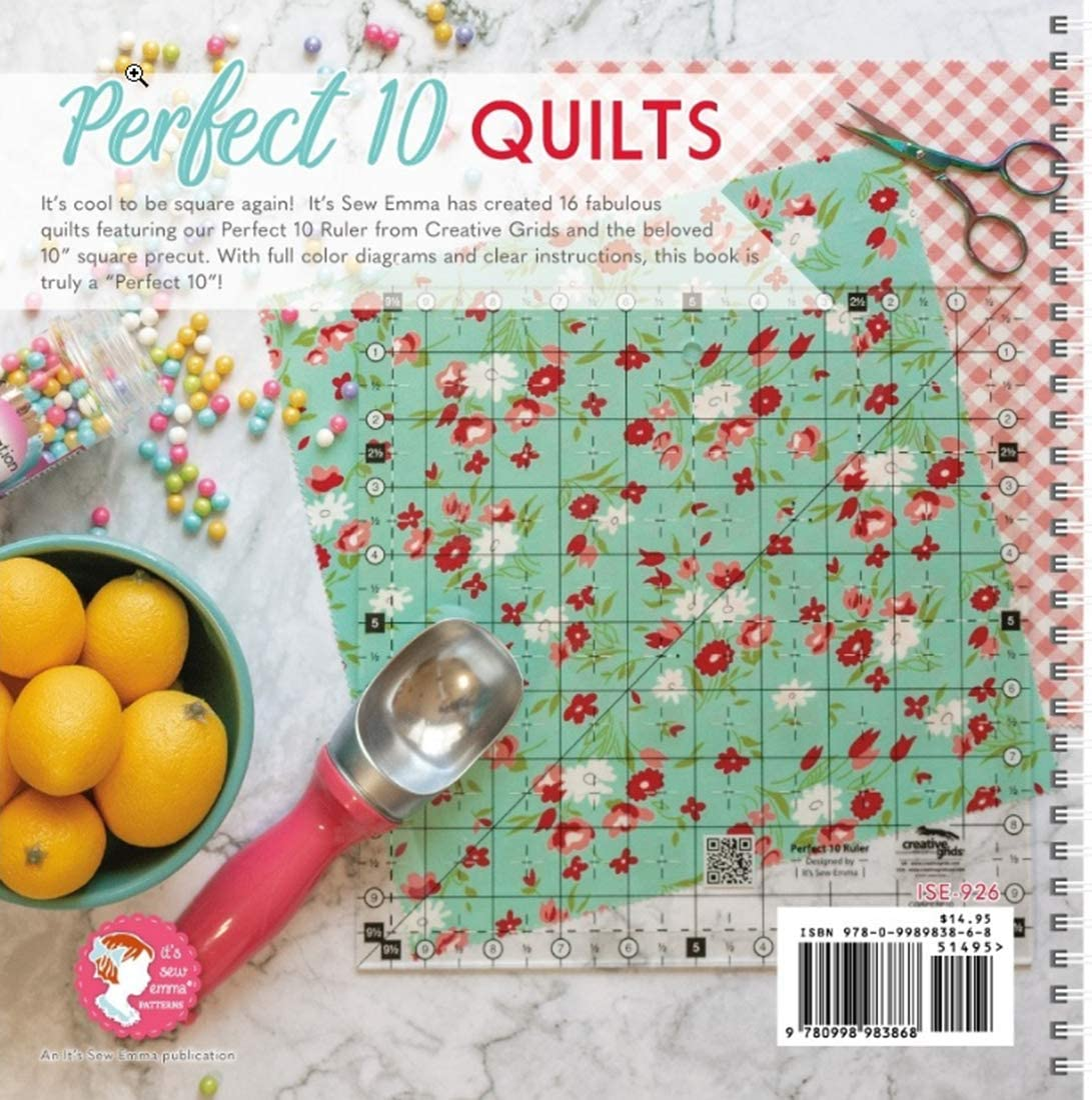 Perfect 10 Quilts Pattern Book designed by It/'s Sew Emma 16 fabulous quilts featuring creative grids perfect 10 ruler!