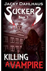 Killing A Vampire (Suckers Trilogy Book 3) Kindle Edition