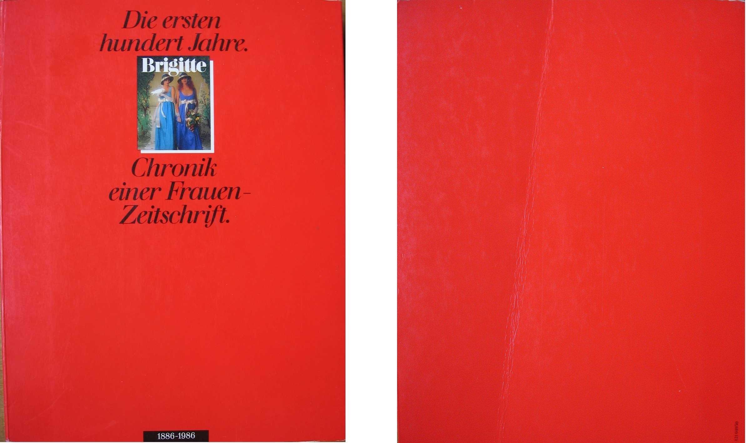 Amazon Fr Brigitte 1886 1986 Die Ersten Hundert Jahre Chronik