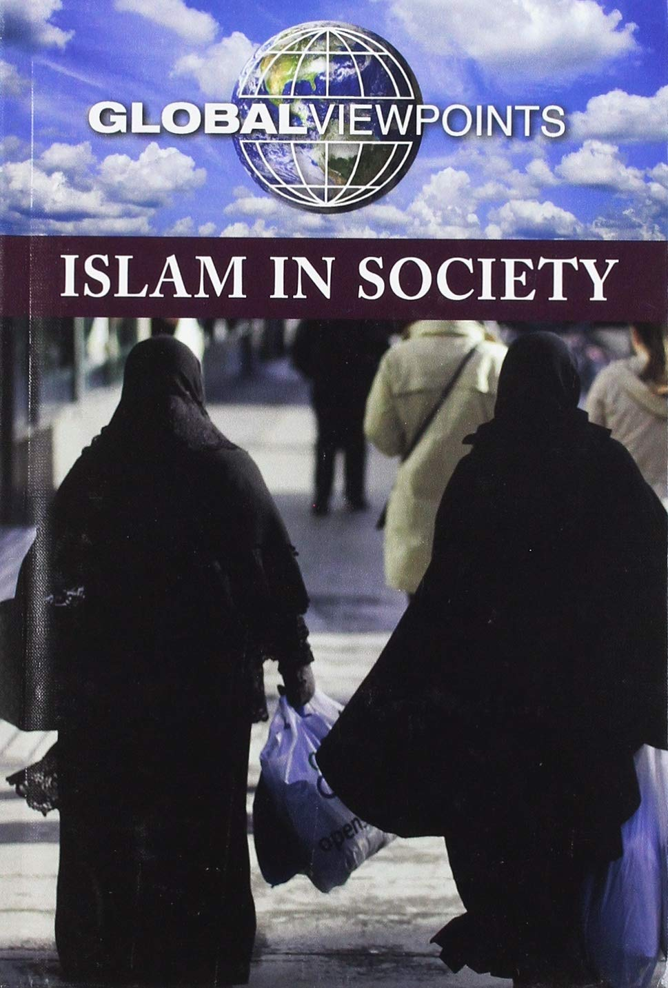 Islam in Society (Global Viewpoints) by Greenhaven Publishing