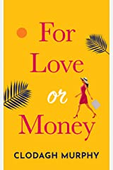 For Love or Money: A laugh out loud, heartwarming romantic comedy Kindle Edition