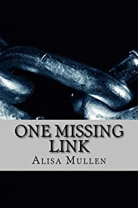 One Missing Link (A Novella): A Horror, Thriller, Suspense Romantic Novella