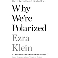 Why We're Polarized: The International Bestseller from the Founder of Vox.com