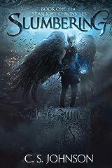 Slumbering (The Starlight Chronicles) (Volume 1) Paperback