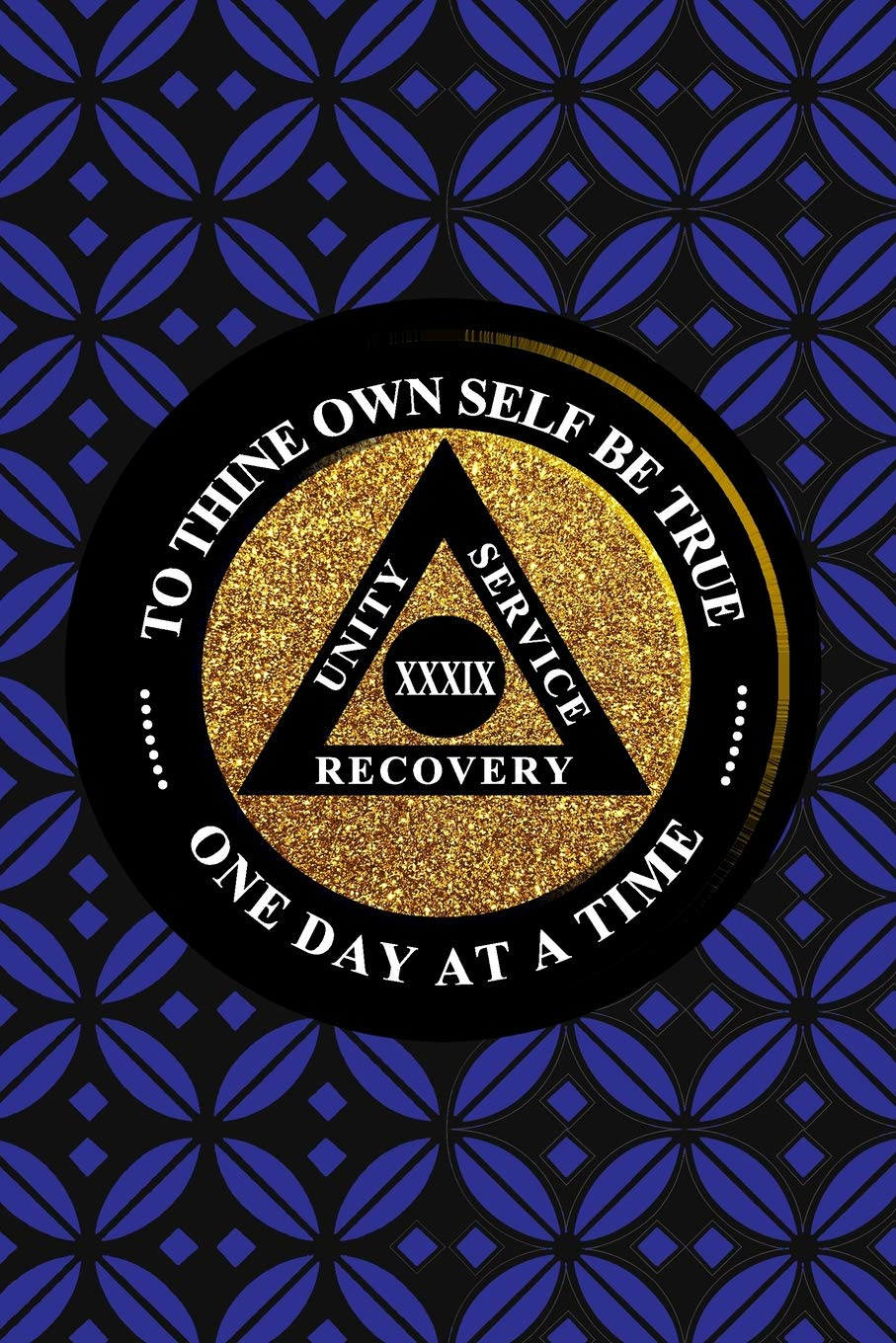 Unity Service Recovery  To Thine Own Self Be True 39: 6x9 Blank