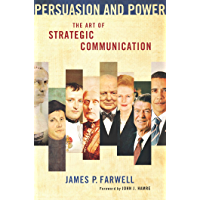 Persuasion and Power: The Art of Strategic Communication