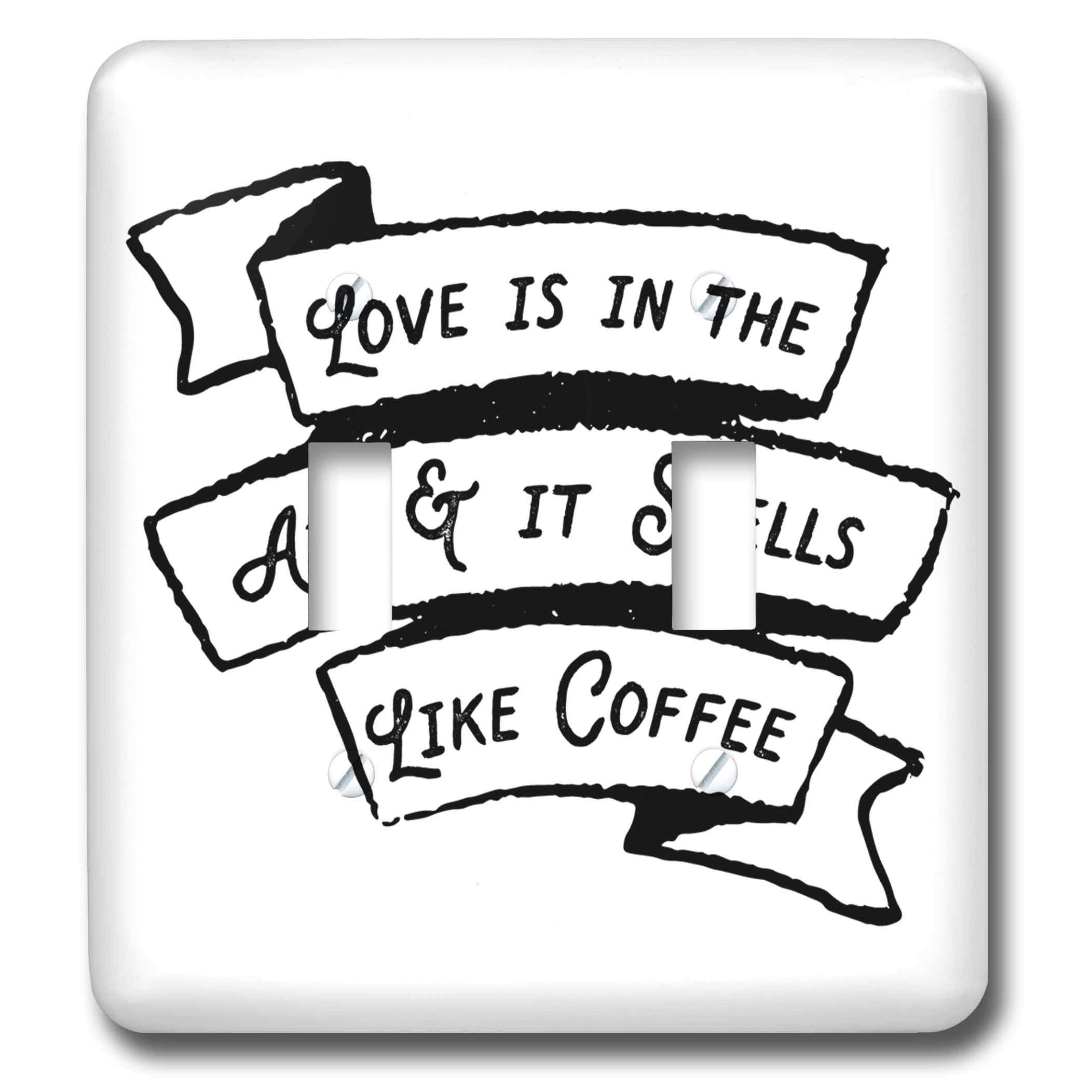 3dRose Becky Nimoy Stationery – Coffee - Stamped style banner with Love is in the air and it smells like coffee - Light Switch Covers - double toggle switch (lsp_289191_2)