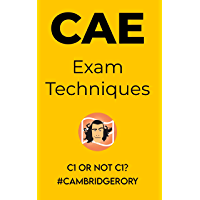 C1 or not C1?: C1 Advanced - Pass CAE Cambridge Exam (Cambridge English Exams Book 2) (English Edition)