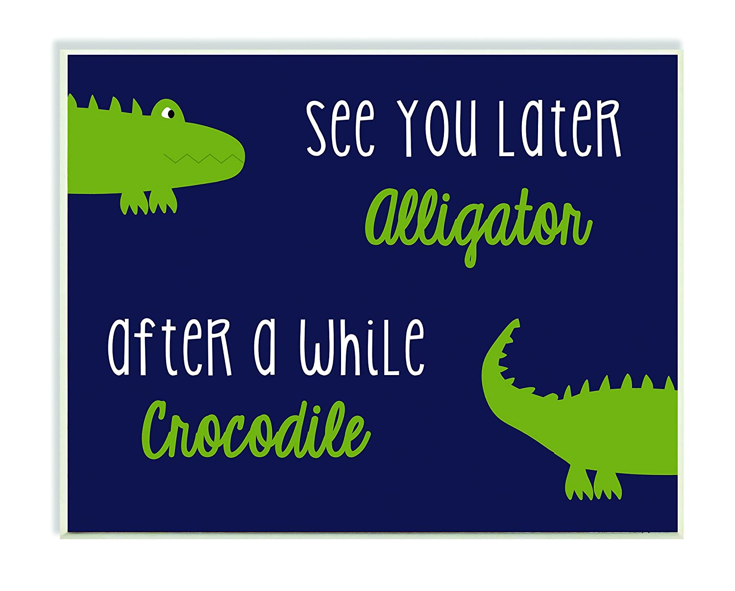 The Kids Room by Stupell Art Wall Plaque, See You Later Alligator/After A While Crocodile, 11 x 0.5 x 15, Proudly Made in USA brp-1684