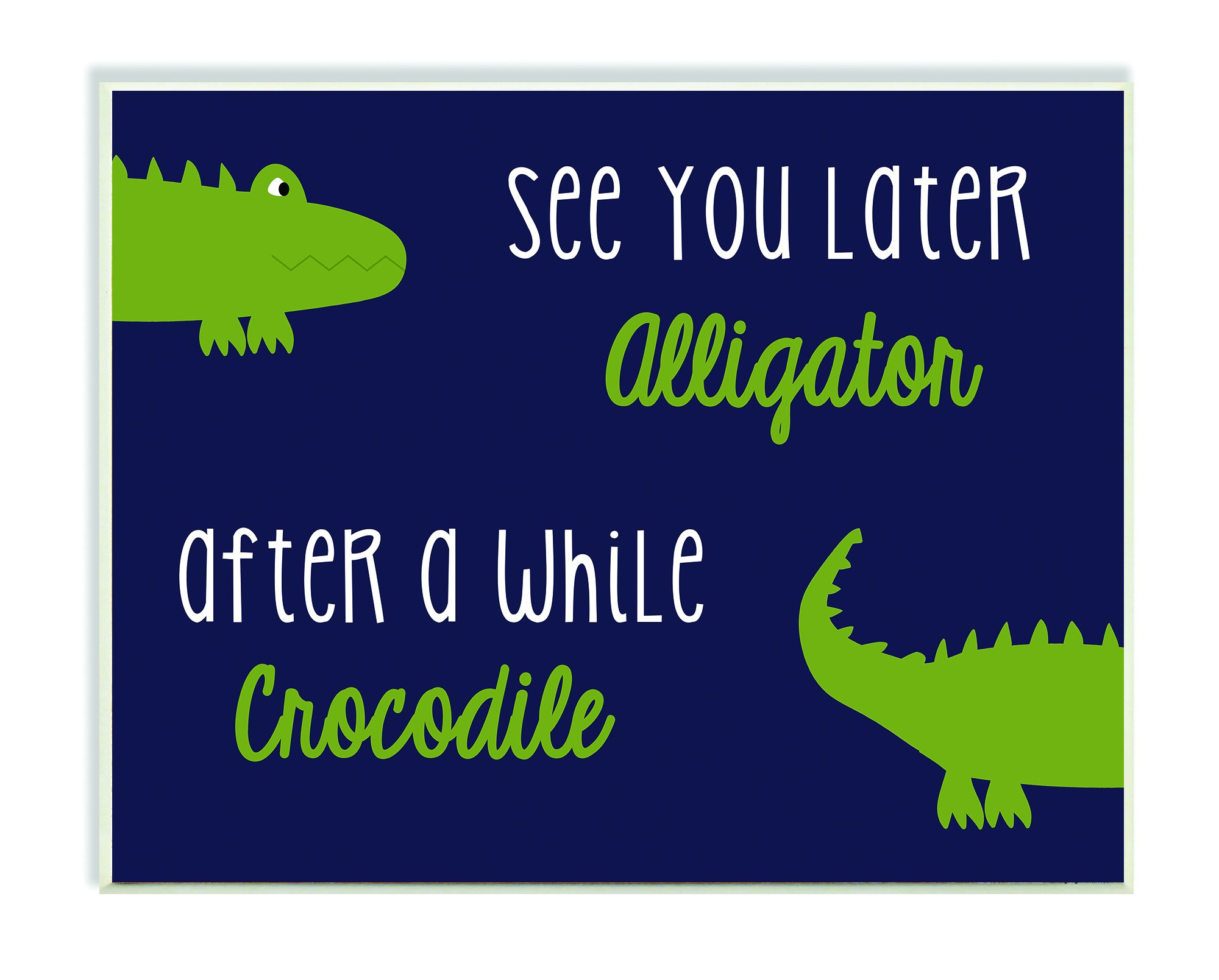The Kids Room by Stupell Art Wall Plaque, See You Later Alligator/After A While Crocodile, 11 x 0.5 x 15, Proudly Made in USA