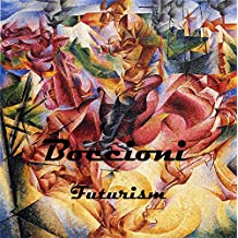 The Art of Umberto Boccioni The Futurism Paintings and Sculptures (26 Works of Art): (The Amazing World of Art, Futurism)