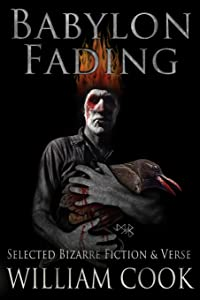 Babylon Fading: Bizarre Fiction & Verse
