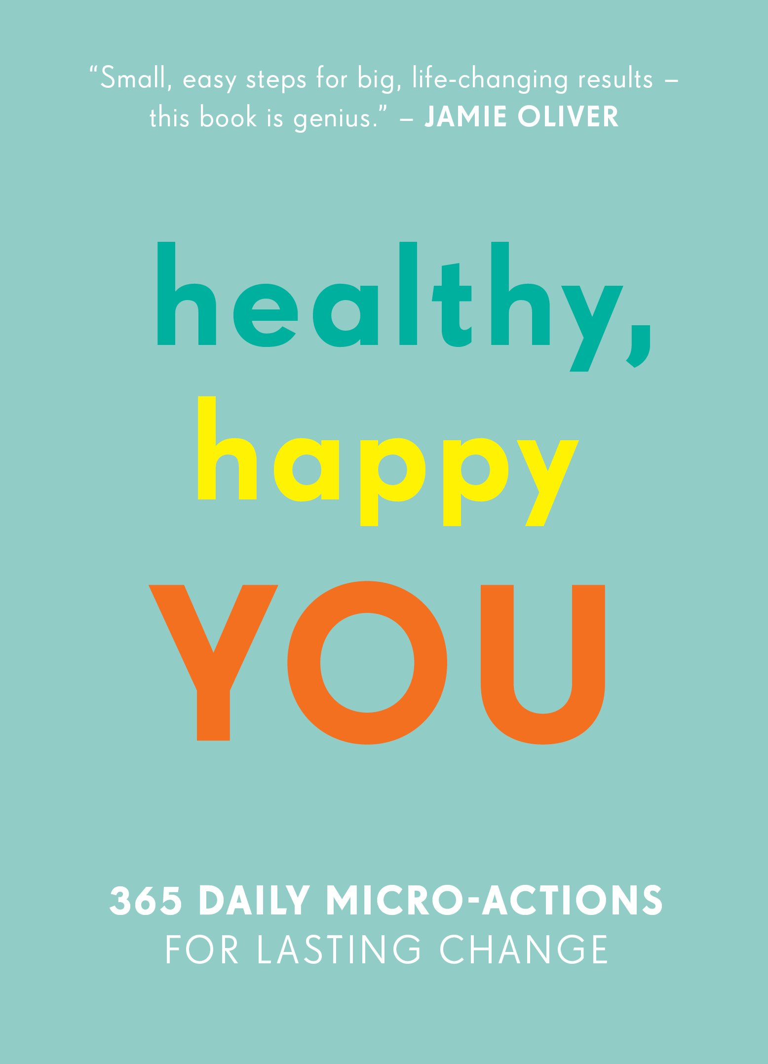 healthy happy you 365 daily micro actions for lasting change nora