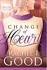 Change of Heart (Sisters and Friends Book 1) Kindle Edition