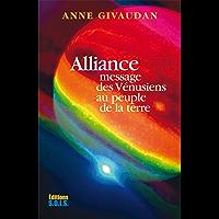 Alliance: Message des Vénusiens au peuple de la Terre (French Edition)
