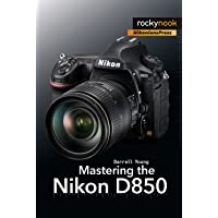 Young, D: Mastering the Nikon D850 (The Mastering