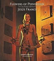 Flowers Of Perversion: Volume 2: The Delirious