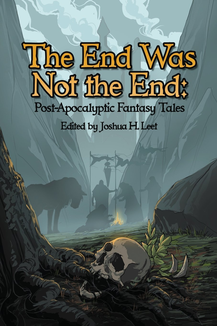 Read Online The End Was Not the End: Post-Apocalyptic Fantasy Tales PDF