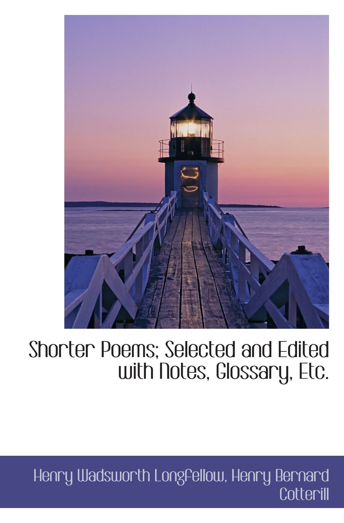 Read Online Shorter Poems; Selected and Edited with Notes, Glossary, Etc. pdf epub