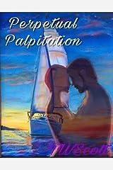 Perpetual Palpitation Kindle Edition
