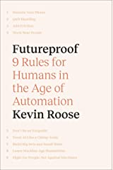 Futureproof: 9 Rules for Humans in the Age of Automation Hardcover