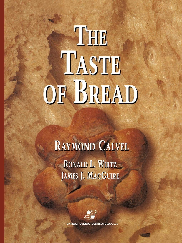 The Taste of Bread: A Translation Of Le Goût Du Pain, Comment Le Préserver, Comment Le Retrouver (German Edition) by Springer