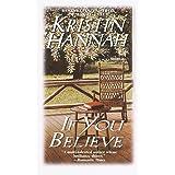 If You Believe: A Novel