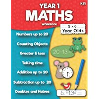 Maths Year 1 Workbook KS1: Numbers, Counting, Addition up to 20, Subtraction up to 20, Doubles and Halves, Telling time…