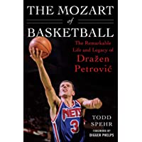 The Mozart of Basketball: The Remarkable Life and Legacy of Dražen Petrovic: The Remarkable Life and Legacy of Drazen…