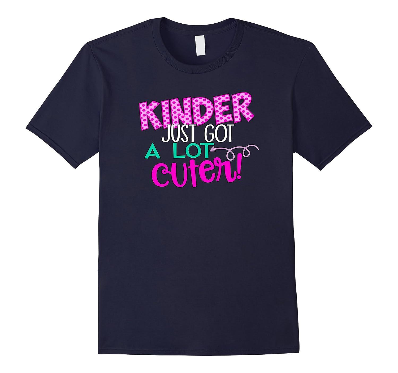 First Day of School T-Shirt Kinder Just Got A Lot Cuter-Art
