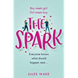 The Spark: The funny new 2020 romantic comedy from the bestselling author!