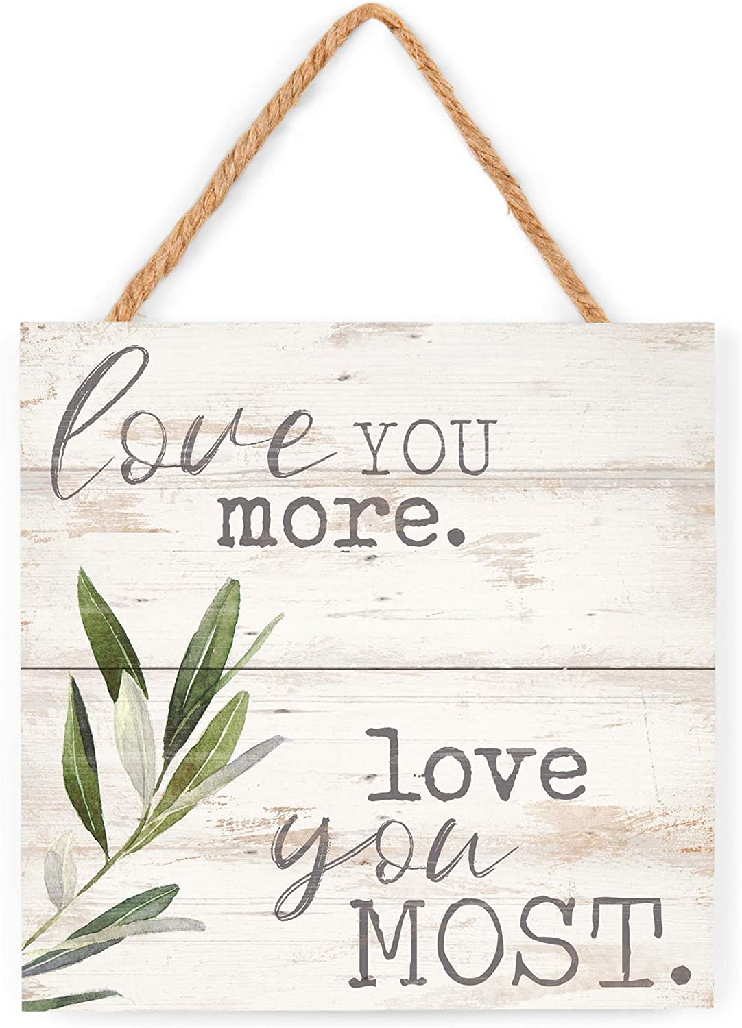 P. Graham Dunn Love You More Most Whitewash 7 x 7 Inch Wood Pallet Wall Hanging Sign