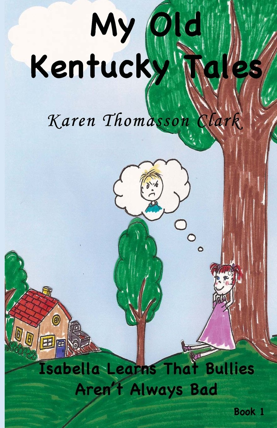 Download Isabella Learns That Bullies Aren't Always Bad (My Old Kentucky Tales) (Volume 1) pdf epub