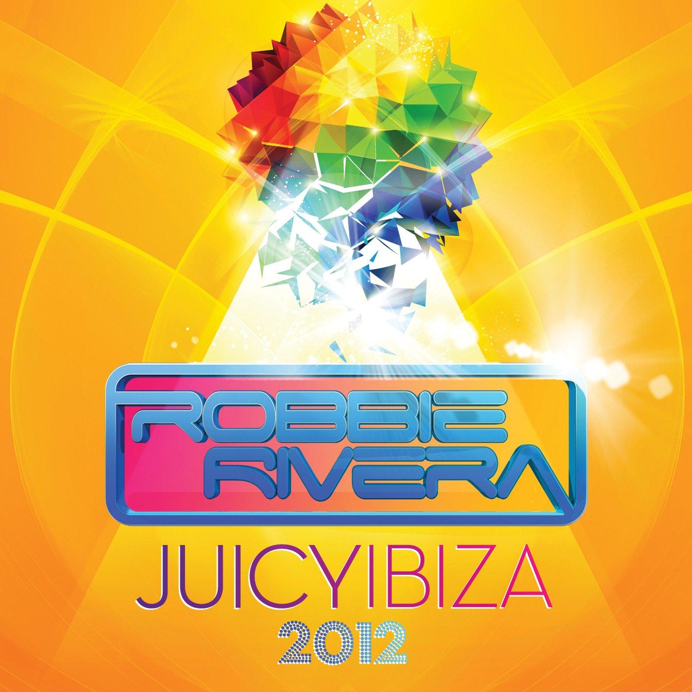Robbie Rivera - Juicy Ibiza 2012 (2PC)