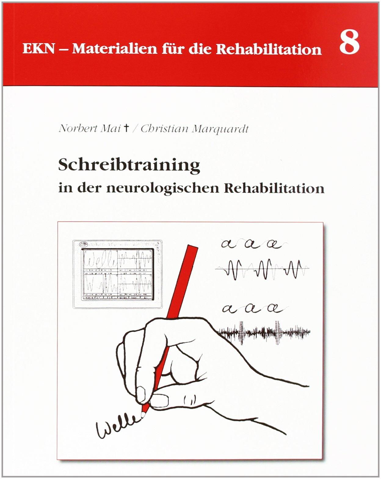 Schreibtraining in der neurologischen Rehabilitation (EKN Materialien für die Rehabilitation)