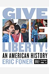 Give Me Liberty!: An American History (Brief Sixth Edition) (Vol. 2) Kindle Edition