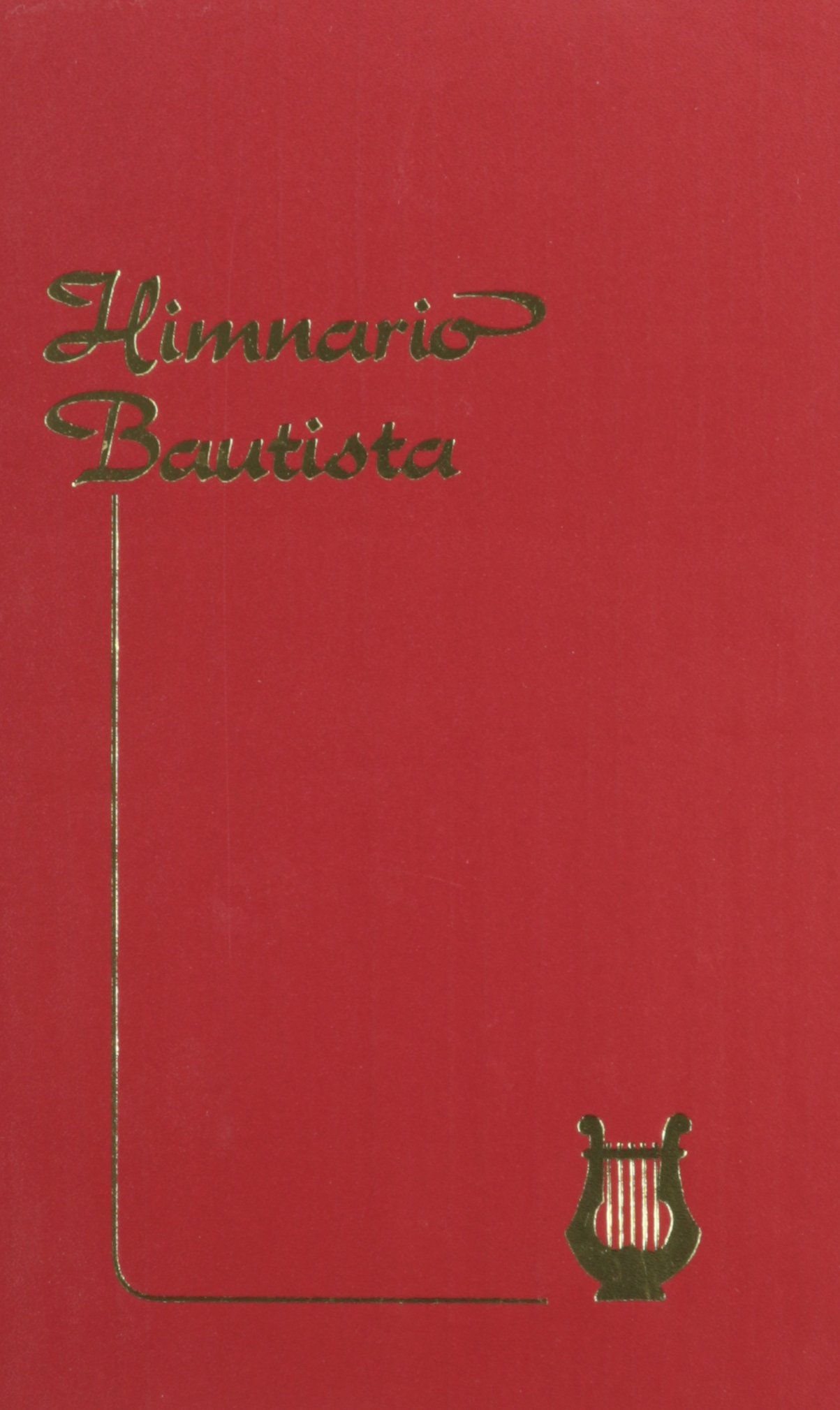 Himnario Bautista = Baptist Hymnal (Spanish Edition) by Casa Bautista of Pubns