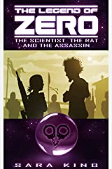 The Legend of ZERO: The Scientist, the Rat, and the Assassin Kindle Edition