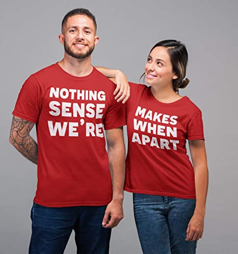 cf057ef152 Nothing-Sense-We're Makes-When-Apart Funny-Quote Matching-Couple Happy- Valentine's-Day T-shirt Customized Handmade Hoodie/Sweater/Long Sleeve/Tank  ...